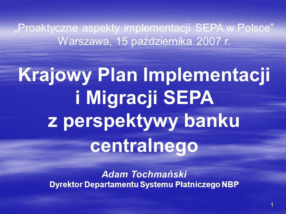 1 Proaktyczne aspekty implementacji SEPA w Polsce Warszawa, 15 października 2007 r. Krajowy Plan Implementacji i Migracji SEPA z perspektywy banku cen