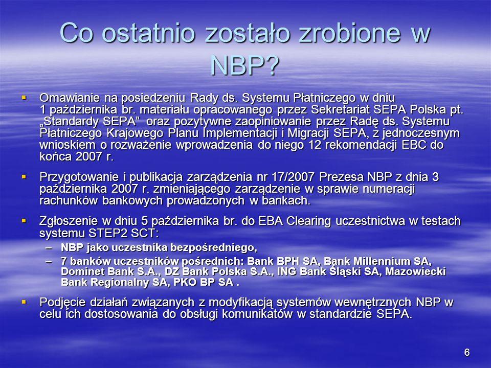 7 Strategia wobec klientów NBP Odbieranie poleceń przelewu w standardzie SEPA od dnia 28 stycznia 2008 r.