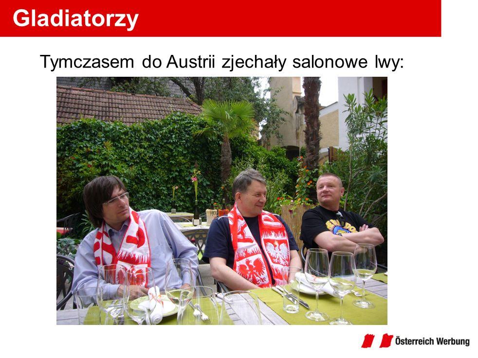 Tymczasem do Austrii zjechały salonowe lwy: Gladiatorzy