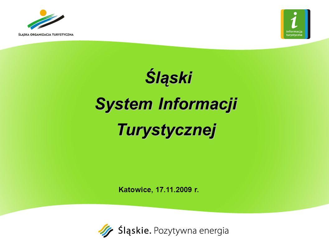 Katowice, 17.11.2009 r. Śląski Śląski System Informacji Turystycznej