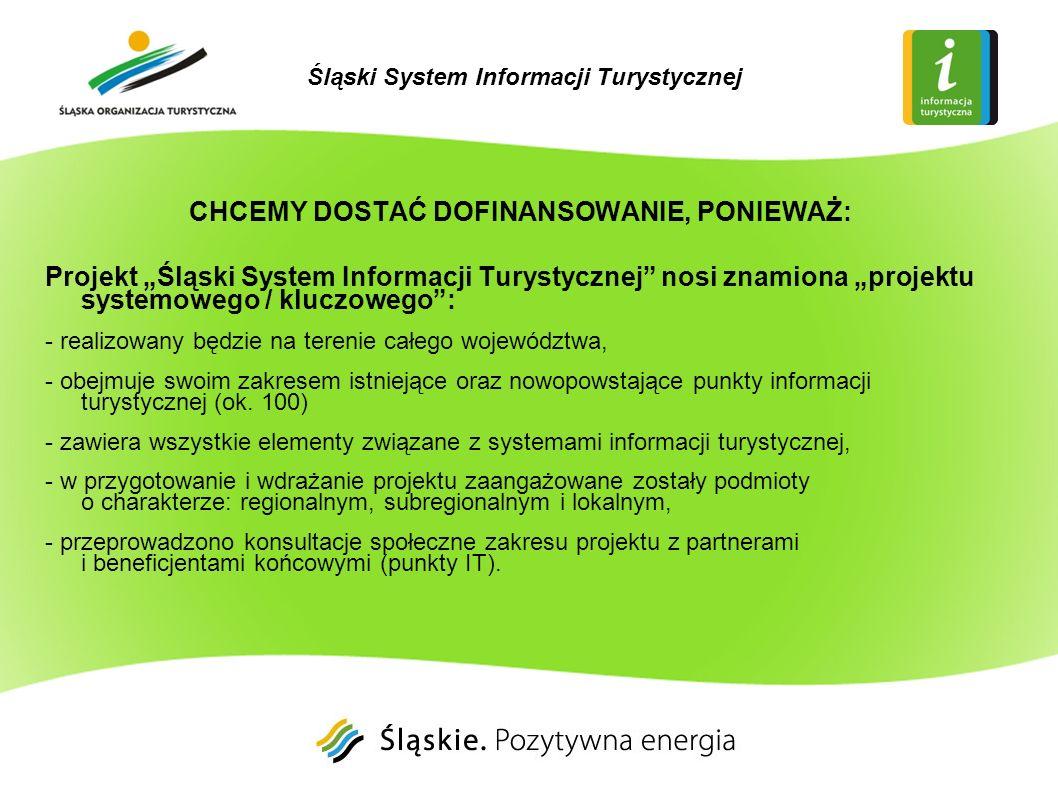 CHCEMY DOSTAĆ DOFINANSOWANIE, PONIEWAŻ: Projekt Śląski System Informacji Turystycznej nosi znamiona projektu systemowego / kluczowego: - realizowany b