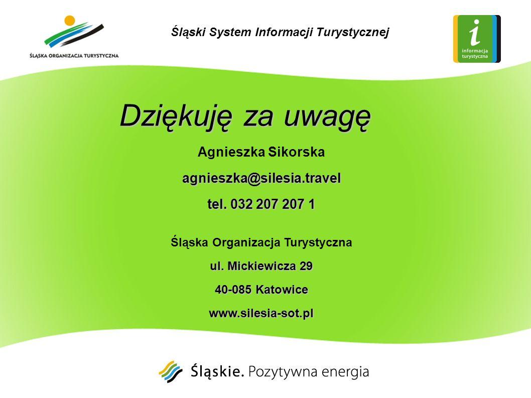 Dziękuję za uwagę Agnieszka Sikorskaagnieszka@silesia.travel tel. 032 207 207 1 Śląska Organizacja Turystyczna ul. Mickiewicza 29 40-085 Katowice www.