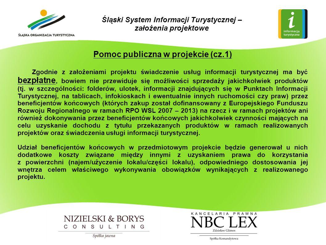 Pomoc publiczna w projekcie (cz.1) Zgodnie z założeniami projektu świadczenie usług informacji turystycznej ma być bezpłatne, bowiem nie przewiduje się możliwości sprzedaży jakichkolwiek produktów (tj.