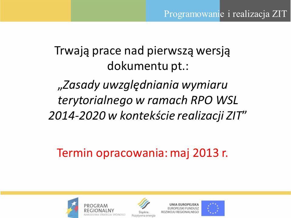 Trwają prace nad pierwszą wersją dokumentu pt.: Zasady uwzględniania wymiaru terytorialnego w ramach RPO WSL 2014-2020 w kontekście realizacji ZIT Ter