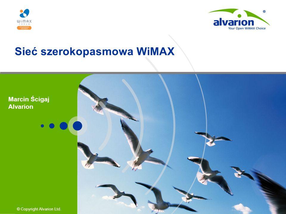 © Copyright Alvarion Ltd. Sieć szerokopasmowa WiMAX Marcin Ścigaj Alvarion