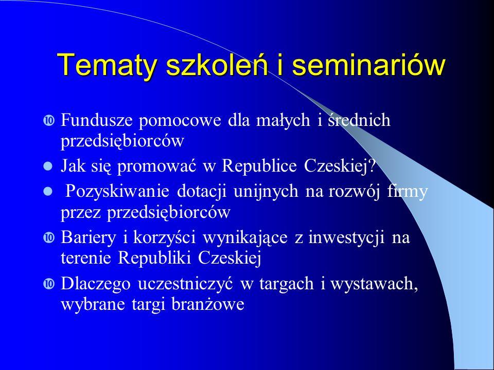 Tematy szkoleń i seminariów Tematy szkoleń i seminariów Fundusze pomocowe dla małych i średnich przedsiębiorców Jak się promować w Republice Czeskiej.