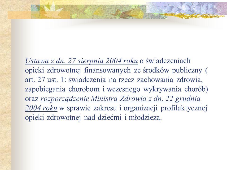 Ustawa z dn. 27 sierpnia 2004 roku o świadczeniach opieki zdrowotnej finansowanych ze środków publiczny ( art. 27 ust. 1: świadczenia na rzecz zachowa