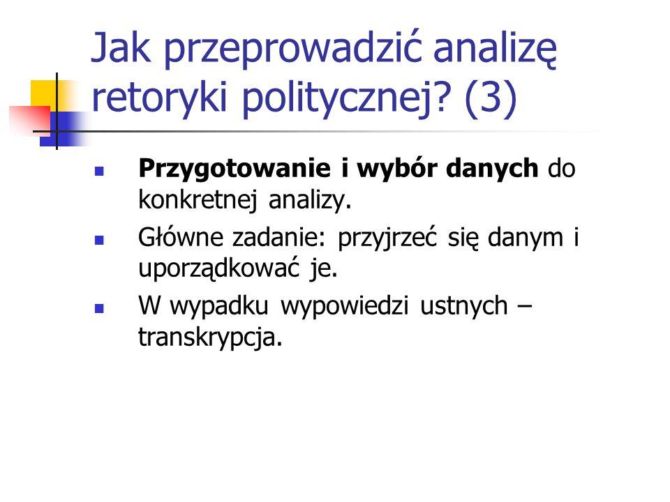 Jak przeprowadzić analizę retoryki politycznej? (3) Przygotowanie i wybór danych do konkretnej analizy. Główne zadanie: przyjrzeć się danym i uporządk