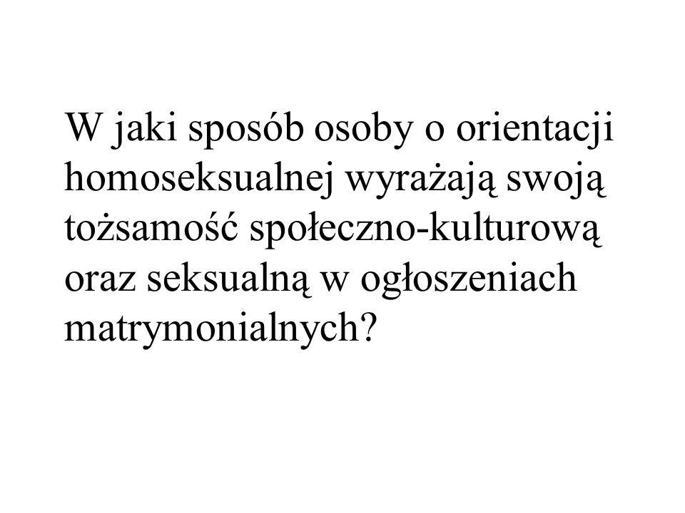 W jaki sposób osoby o orientacji homoseksualnej wyrażają swoją tożsamość społeczno-kulturową oraz seksualną w ogłoszeniach matrymonialnych?