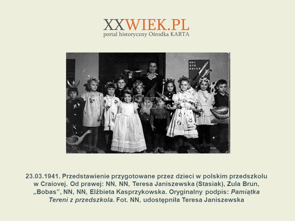 23.03.1941. Przedstawienie przygotowane przez dzieci w polskim przedszkolu w Craiovej. Od prawej: NN, NN, Teresa Janiszewska (Stasiak), Zula Brun, Bob