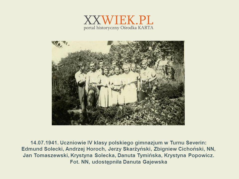 14.07.1941. Uczniowie IV klasy polskiego gimnazjum w Turnu Severin: Edmund Solecki, Andrzej Horoch, Jerzy Skarżyński, Zbigniew Cichoński, NN, Jan Toma