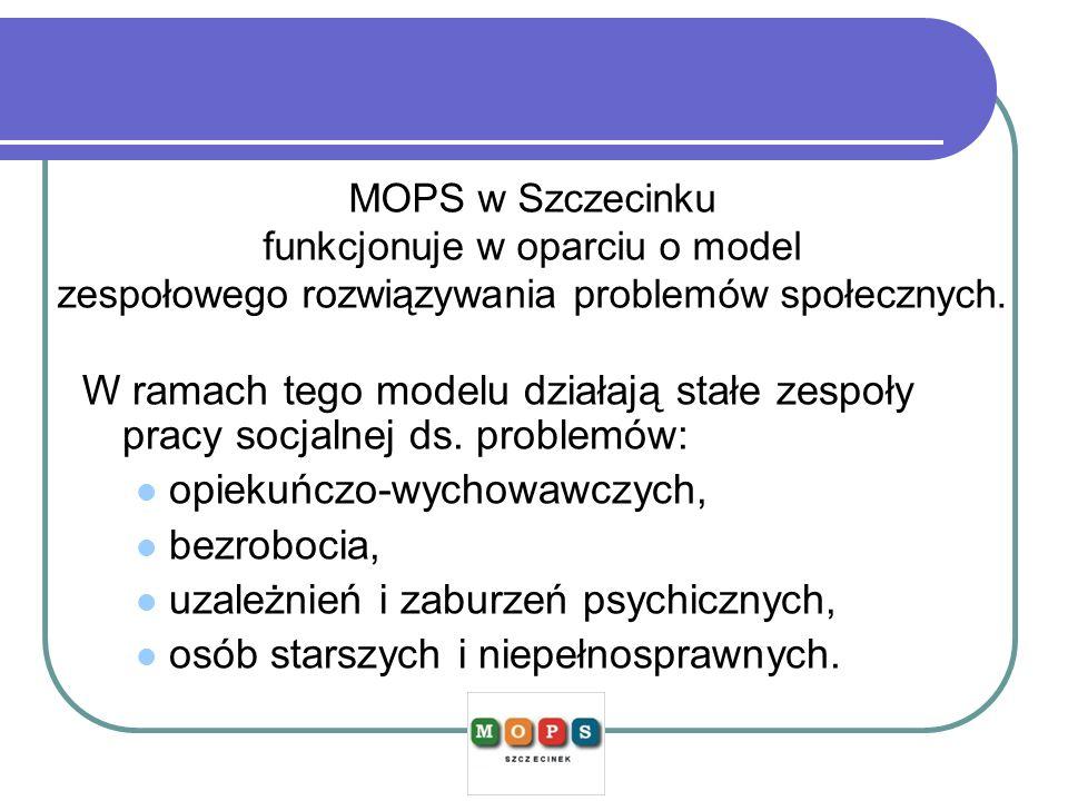 MOPS w Szczecinku funkcjonuje w oparciu o model zespołowego rozwiązywania problemów społecznych. W ramach tego modelu działają stałe zespoły pracy soc