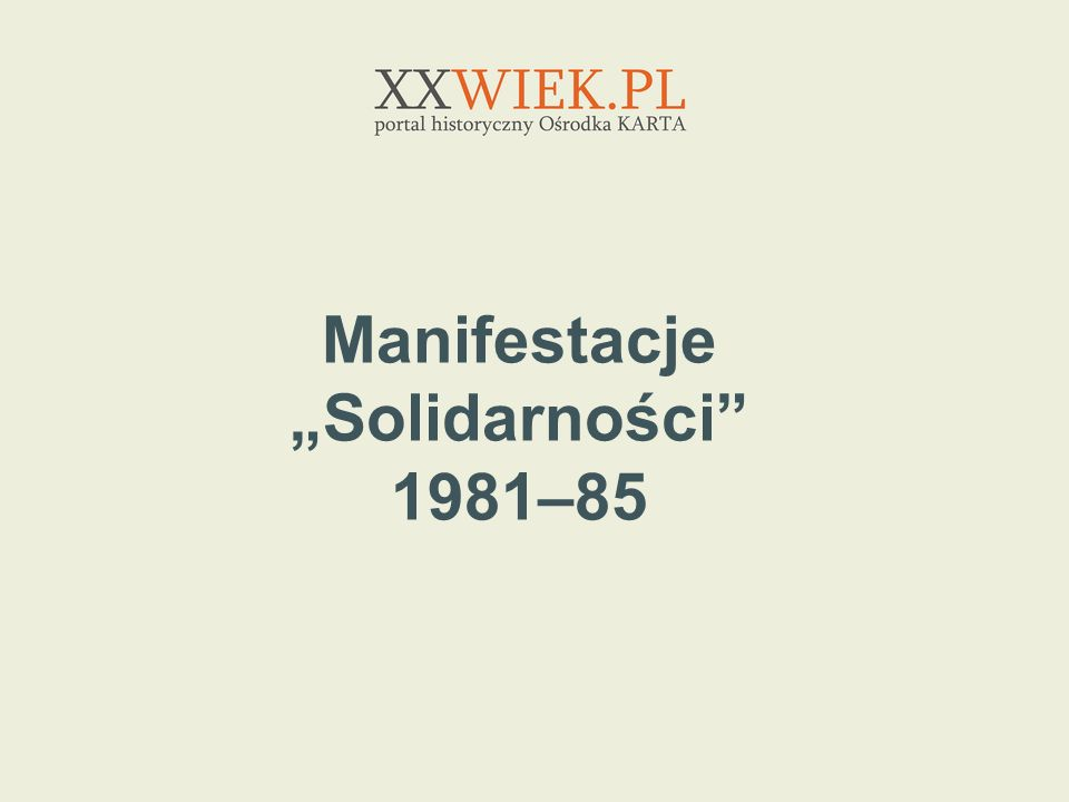 Manifestacje Solidarności 1981–85