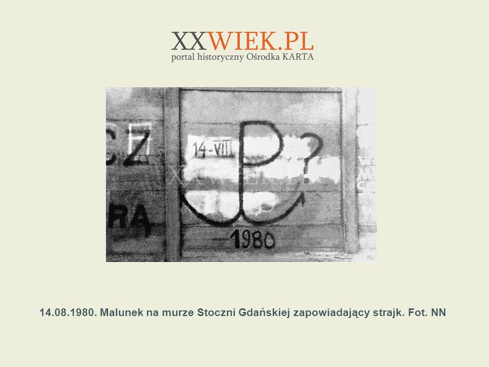 14.08.1980. Malunek na murze Stoczni Gdańskiej zapowiadający strajk. Fot. NN