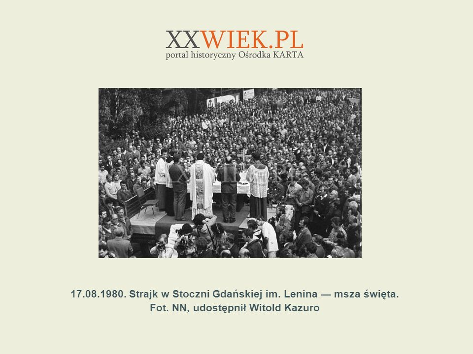 17.08.1980. Strajk w Stoczni Gdańskiej im. Lenina msza święta. Fot. NN, udostępnił Witold Kazuro