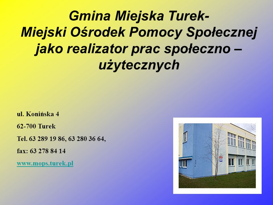 Gmina Miejska Turek- Miejski Ośrodek Pomocy Społecznej jako realizator prac społeczno – użytecznych ul.