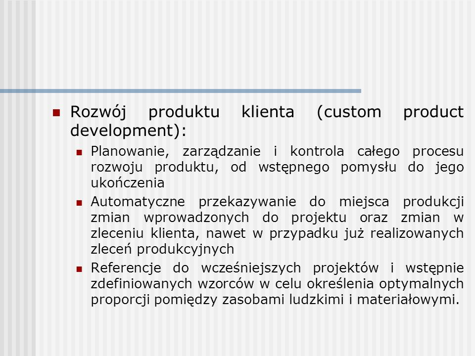 Rozwój produktu klienta (custom product development): Planowanie, zarządzanie i kontrola całego procesu rozwoju produktu, od wstępnego pomysłu do jego