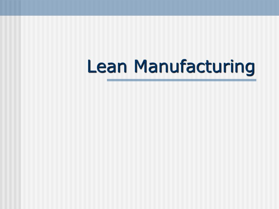 Metody te związane są z trendem zwanym jako Lean Manufacturing – Szczupłe Wytwarzanie.