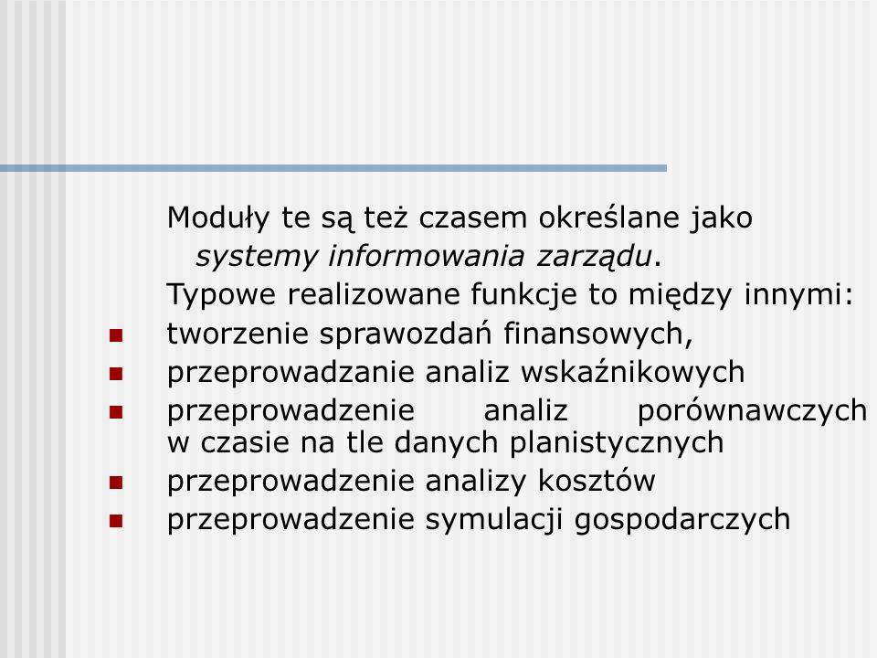Moduły te są też czasem określane jako systemy informowania zarządu. Typowe realizowane funkcje to między innymi: tworzenie sprawozdań finansowych, pr
