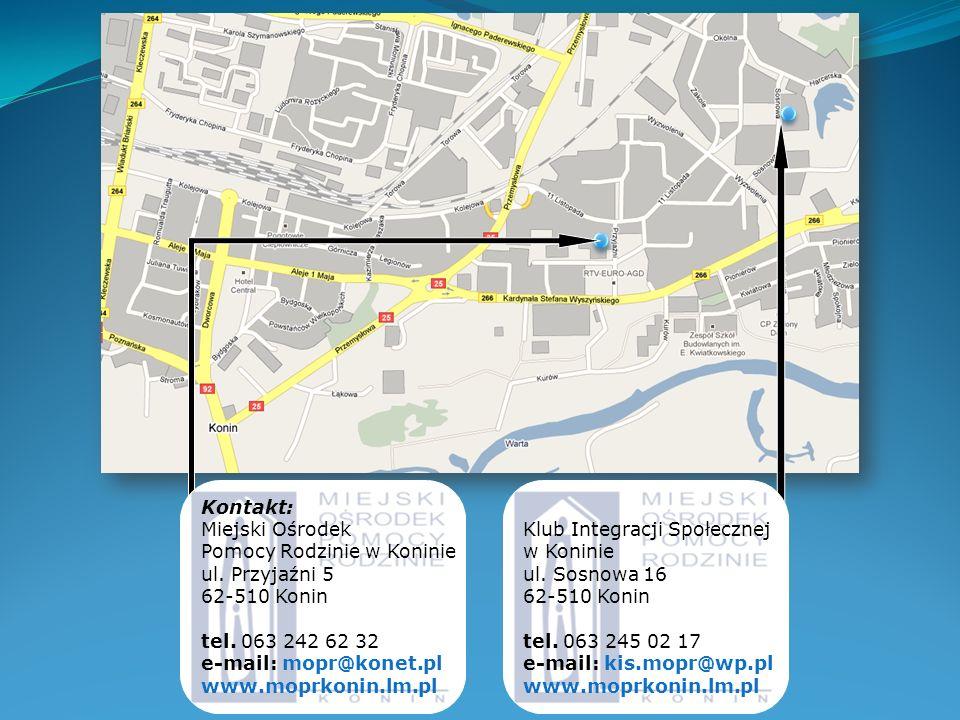 Klub Integracji Społecznej w Koninie ul. Sosnowa 16 62-510 Konin tel. 063 245 02 17 e-mail: kis.mopr@wp.pl www.moprkonin.lm.pl Kontakt: Miejski Ośrode