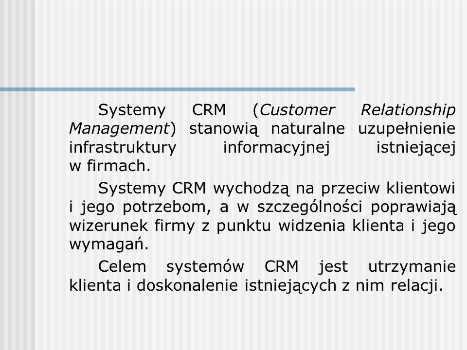Systemy CRM (Customer Relationship Management) stanowią naturalne uzupełnienie infrastruktury informacyjnej istniejącej w firmach. Systemy CRM wychodz
