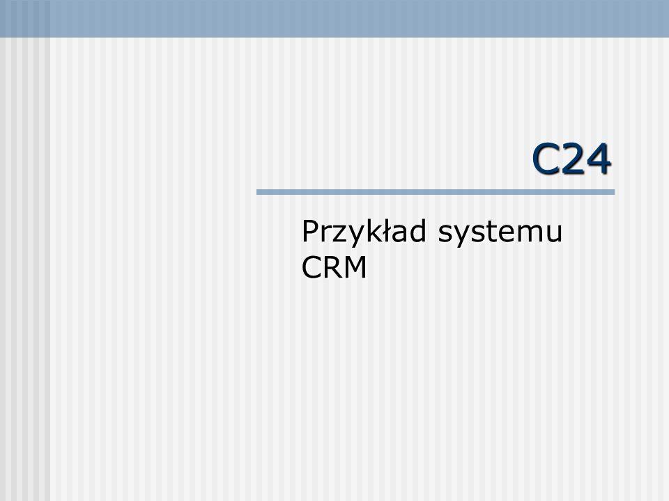 System C24 składa się z siedmiu podstawowych części: Marketing Sprzedaż Service/Support Management Analizy Komunikacja Administracja.