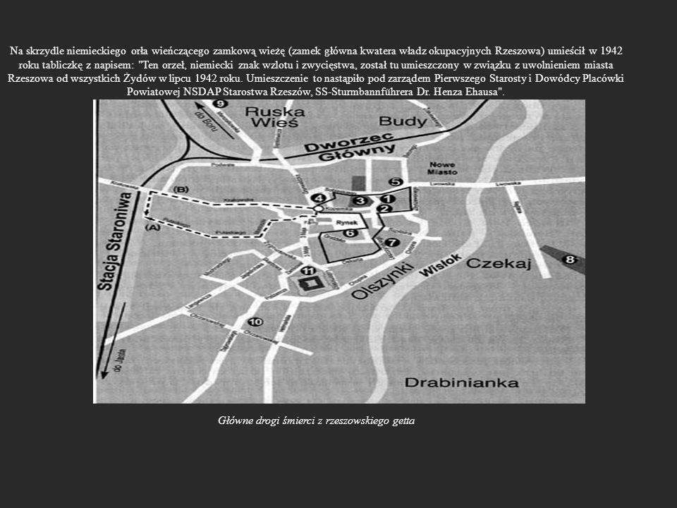 Na skrzydle niemieckiego orła wieńczącego zamkową wieżę (zamek główna kwatera władz okupacyjnych Rzeszowa) umieścił w 1942 roku tabliczkę z napisem: