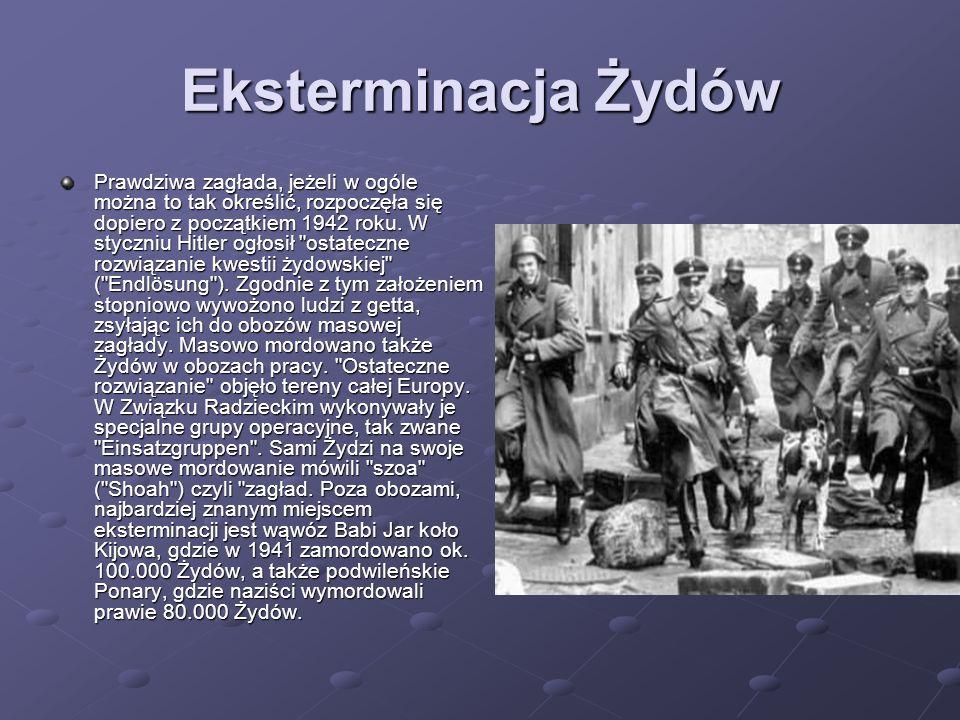 Eksterminacja Żydów Prawdziwa zagłada, jeżeli w ogóle można to tak określić, rozpoczęła się dopiero z początkiem 1942 roku. W styczniu Hitler ogłosił
