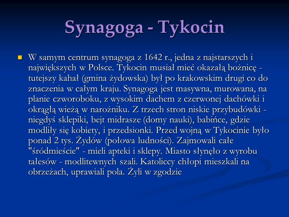 Synagoga - Tykocin W samym centrum synagoga z 1642 r., jedna z najstarszych i największych w Polsce Tykocin musiał mieć okazałą bożnicę - tutejszy kah