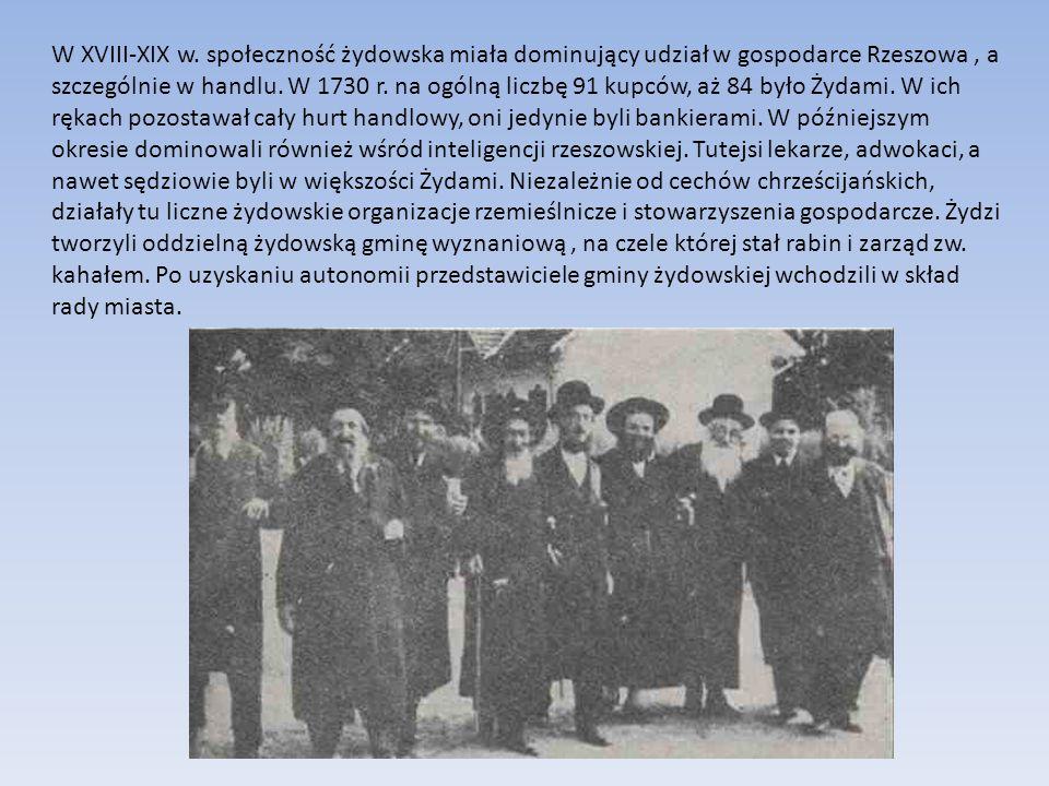 W XVIII-XIX w. społeczność żydowska miała dominujący udział w gospodarce Rzeszowa, a szczególnie w handlu. W 1730 r. na ogólną liczbę 91 kupców, aż 84