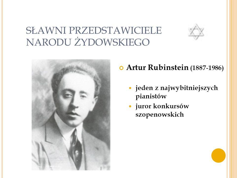 SŁAWNI PRZEDSTAWICIELE NARODU ŻYDOWSKIEGO Janusz Korczak (1878-1942) Wł. Henryk Goldszmit Lekarz Wybitny pedagog Autor książek dla dzieci (m.in.. Król