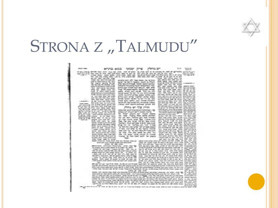 T ALMUD Powstawał przez ponad tysiąc lat: od VI w. p.n.e. do VI w. n.e. Zawiera zbór objaśnień i komentarzy do Tory Słowo Talmud pochodzi od hebrajski
