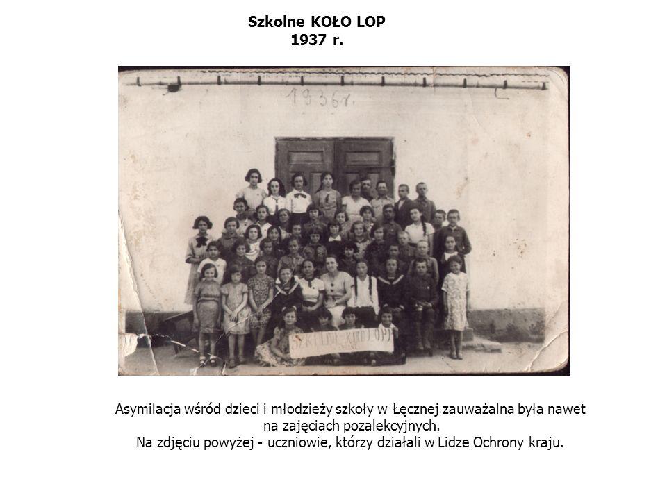 Szkolne KOŁO LOP 1937 r. Asymilacja wśród dzieci i młodzieży szkoły w Łęcznej zauważalna była nawet na zajęciach pozalekcyjnych. Na zdjęciu powyżej -