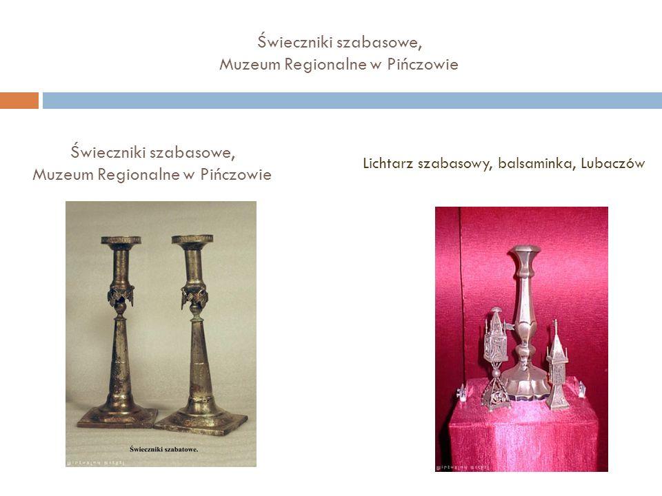 Świeczniki szabasowe, Muzeum Regionalne w Pińczowie Lichtarz szabasowy, balsaminka, Lubaczów