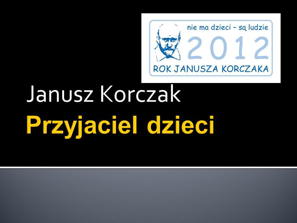 Urodzony 22 lipca 1878 roku w Warszawie, pedagog, pisarz, publicysta, działacz społeczny i lekarz żydowskiego pochodzenia