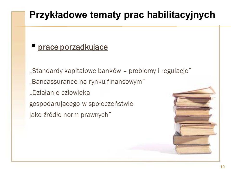 prace porządkujące Standardy kapitałowe banków – problemy i regulacje Bancassurance na rynku finansowym Działanie człowieka gospodarującego w społecze