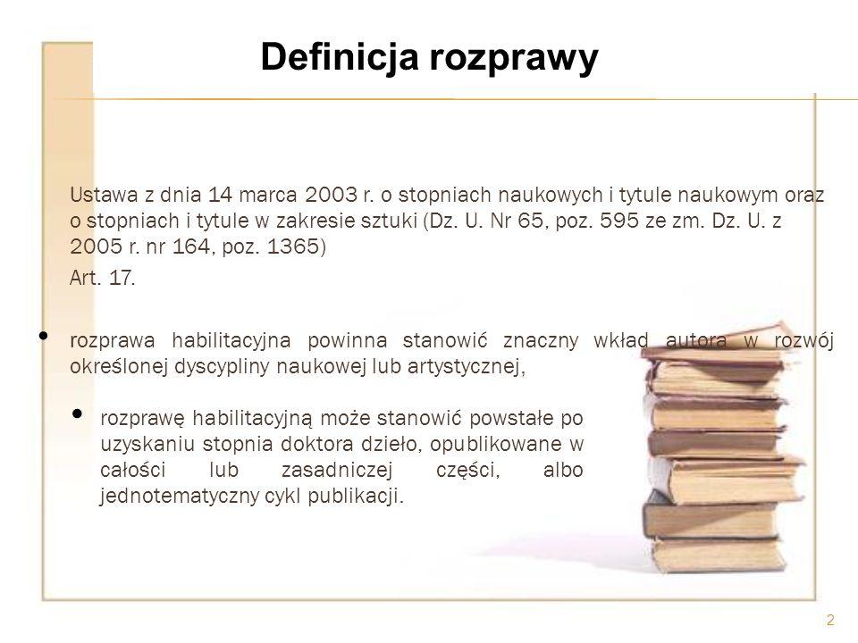 Ustawa z dnia 14 marca 2003 r. o stopniach naukowych i tytule naukowym oraz o stopniach i tytule w zakresie sztuki (Dz. U. Nr 65, poz. 595 ze zm. Dz.