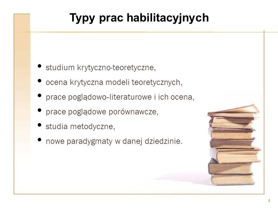 ocena krytyczna modeli badawczych, uporządkowanie stanu wiedzy w określonej dziedzinie, prace interdyscyplinarne, prace tzw.
