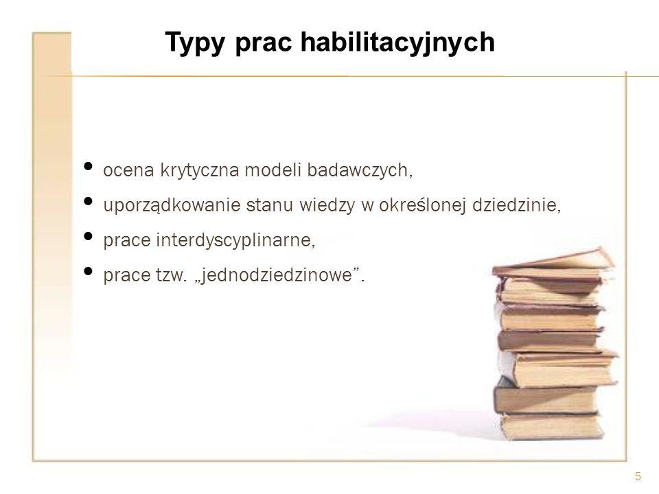 ocena krytyczna modeli badawczych, uporządkowanie stanu wiedzy w określonej dziedzinie, prace interdyscyplinarne, prace tzw. jednodziedzinowe. 5 Typy
