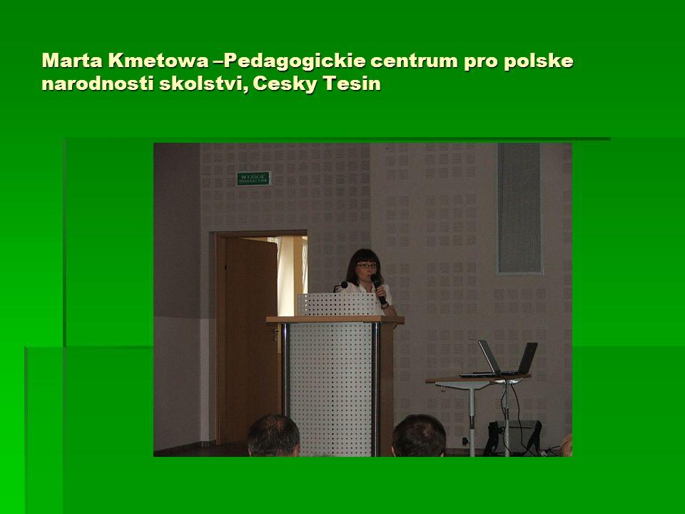 Marta Kmetowa –Pedagogickie centrum pro polske narodnosti skolstvi, Cesky Tesin