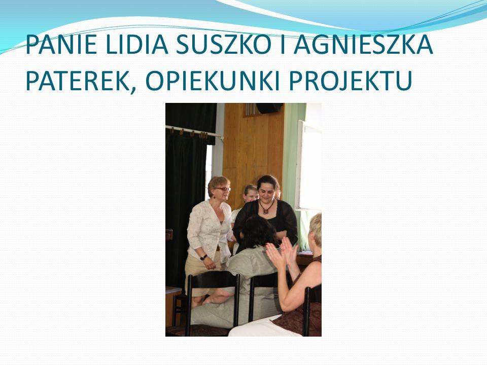 PANIE LIDIA SUSZKO I AGNIESZKA PATEREK, OPIEKUNKI PROJEKTU