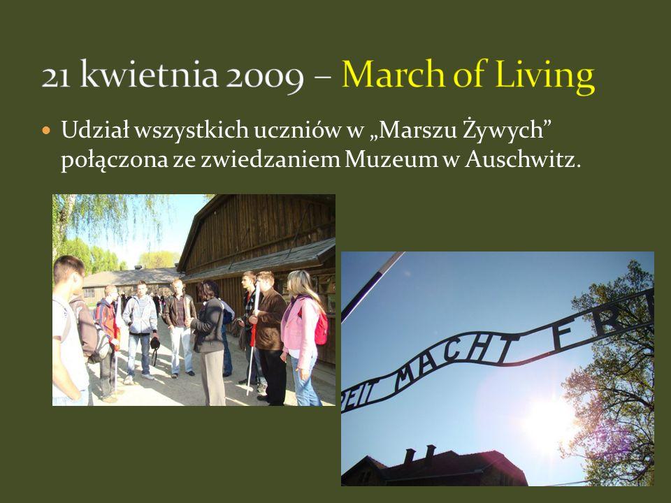 Udział wszystkich uczniów w Marszu Żywych połączona ze zwiedzaniem Muzeum w Auschwitz.
