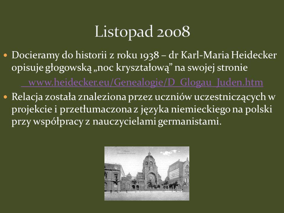 Docieramy do historii z roku 1938 – dr Karl-Maria Heidecker opisuje głogowską noc kryształową na swojej stronie www.heidecker.eu/Genealogie/D_Glogau_J