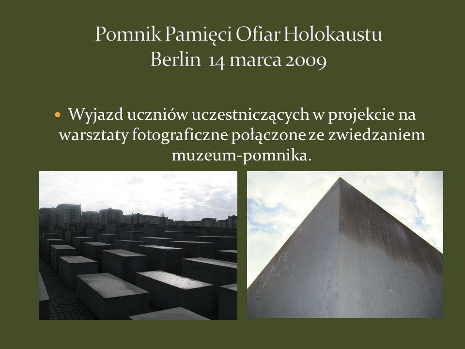 Wyjazd uczniów uczestniczących w projekcie na warsztaty fotograficzne połączone ze zwiedzaniem muzeum-pomnika.