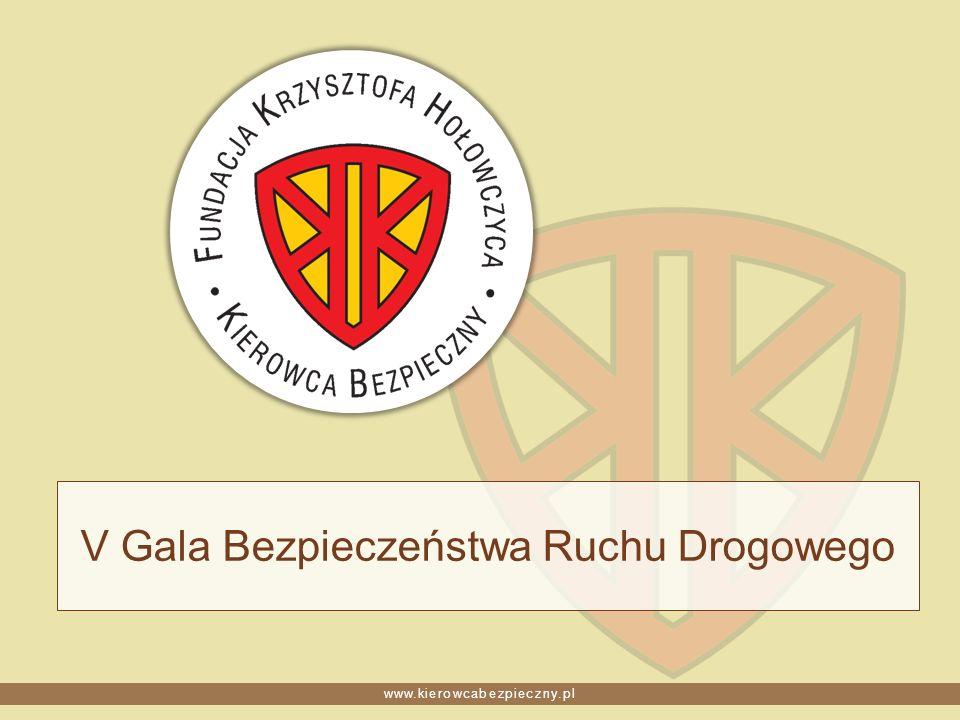 www.kierowcabezpieczny.pl V Gala Bezpieczeństwa Ruchu Drogowego