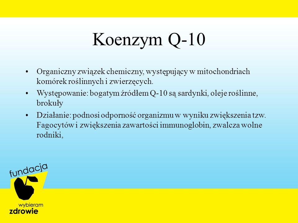 Organiczny związek chemiczny, występujący w mitochondriach komórek roślinnych i zwierzęcych. Występowanie: bogatym źródłem Q-10 są sardynki, oleje roś