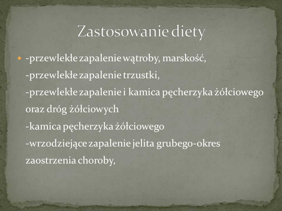 Celem diety jest ochrona wyżej wymienionych narządów oraz zmniejszenie ich aktywności wydzielniczej.
