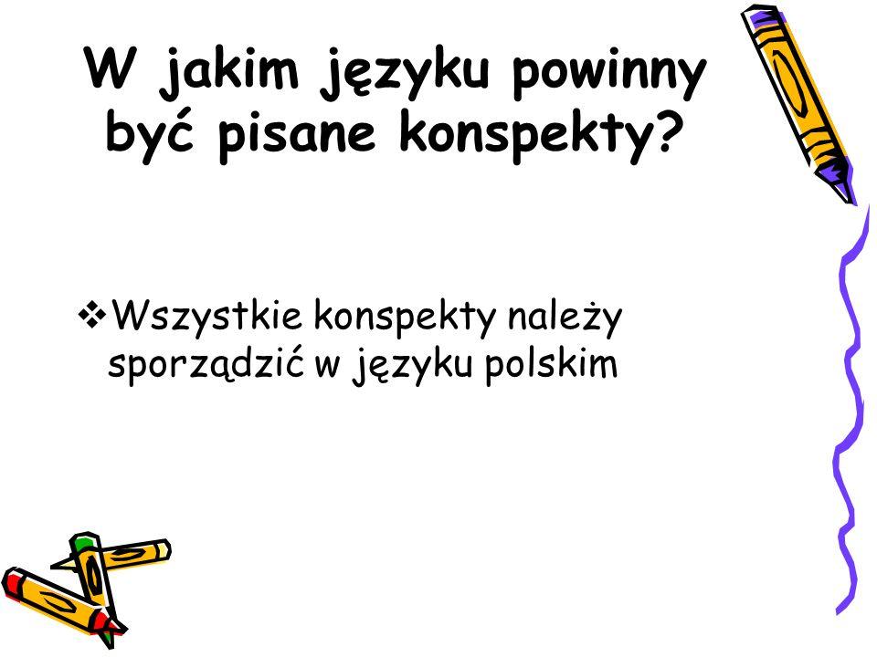 W jakim języku powinny być pisane konspekty? Wszystkie konspekty należy sporządzić w języku polskim