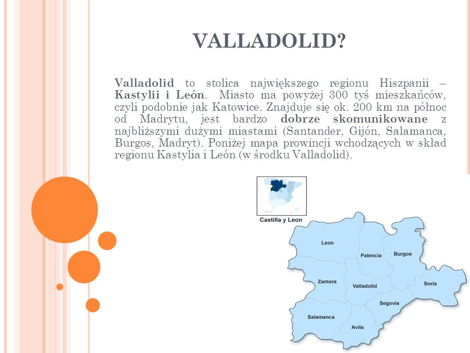 VALLADOLID. Valladolid to stolica największego regionu Hiszpanii – Kastylii i León.