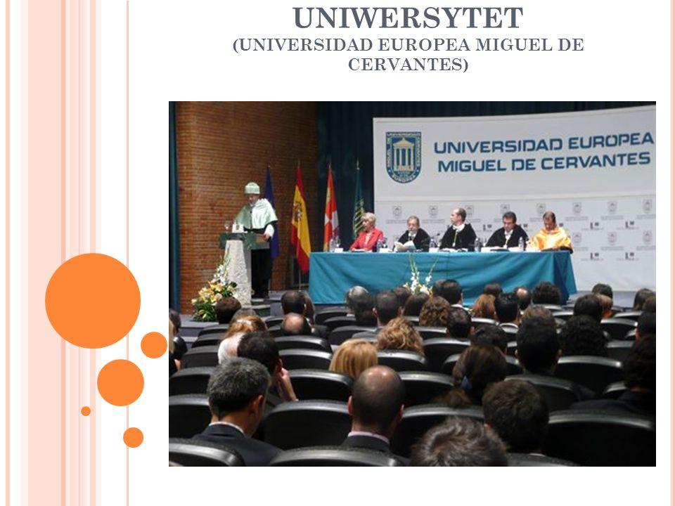 UNIWERSYTET (UNIVERSIDAD EUROPEA MIGUEL DE CERVANTES)